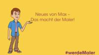 Erklärvideo zur Ausbildung im Maler- und Lackiererhandwerk: Max will´s wissen – Das macht der Maler!